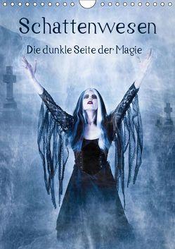 Schattenwesen – Die dunkle Seite der Magie (Wandkalender 2019 DIN A4 hoch) von Art,  Ravienne