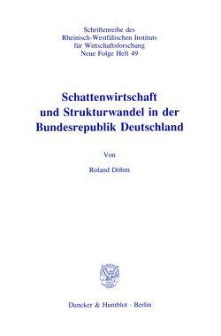 Schattenwirtschaft und Strukturwandel in der Bundesrepublik Deutschland. von Döhrn,  Roland