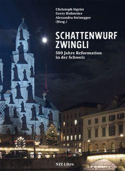 Schattenwurf Zwingli von Hofstetter,  Gerry, Schwarzbach,  Frank, Sigrist,  Christoph, Steinegger,  Alexandra