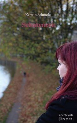 Schattenzeit von Schmolz,  Kerstin