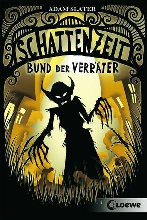 Schattenzeit – Bund der Verräter von Slater,  Adam, Thiele,  Ulrich