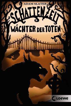 Schattenzeit – Wächter der Toten von Slater,  Adam, Thiele,  Ulrich