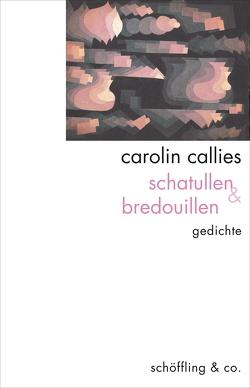 schatullen & bredouillen von Callies,  Carolin