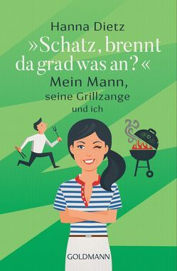 """""""Schatz, brennt da grad was an?"""" von Dietz,  Hanna"""