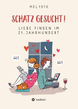 Schatz gesucht! Liebe finden im 21. Jahrhundert. von Melneczuk (alias mel 1970),  Stefan