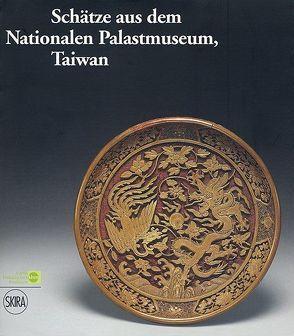 Schätze aus dem Nationalen Palastmuseum, Taiwan von Seipel,  Wilfried