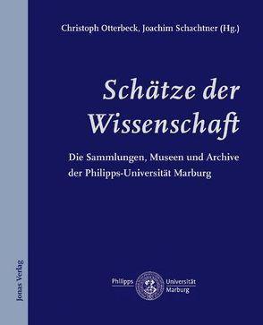 Schätze der Wissenschaft von Otterbeck,  Christoph, Schachtner,  Joachim