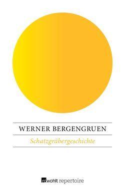 Schatzgräbergeschichte von Bergengruen,  Werner