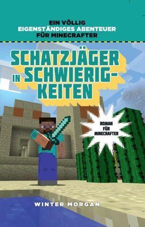 Schatzjäger in Schwierigkeiten – Roman für Minecrafter von Morgan,  Winter