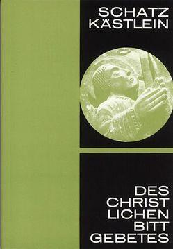 Schatzkästlein des christlichen Bittgebetes von Isenegger,  Marie-Therese
