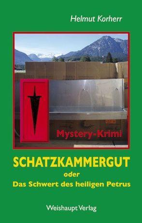 Schatzkammergut oder Das Schwert des heiligen Petrus von Korherr,  Helmut