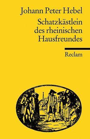 Schatzkästlein des rheinischen Hausfreundes von Hebel,  Johann P