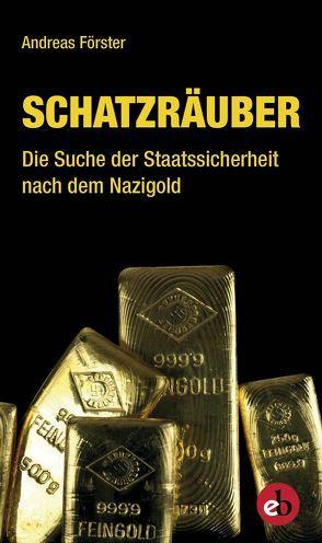 Schatzräuber von Foerster,  Andreas
