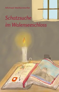 Schatzsuche im Walenseeschloss von Weikerstorfer,  Michael