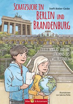 Schatzsuche in Berlin und Brandenburg von Bieber-Geske,  Steffi, Pohle,  Sabrina
