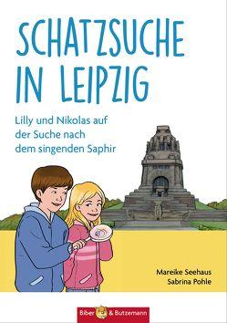 Schatzsuche in Leipzig von Bieber-Geske,  Steffi, Pohle,  Sabrina, Seehaus,  Mareike, Seehaus,  Niklas
