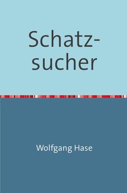 Schatzsucher von Hase,  Wolfgang