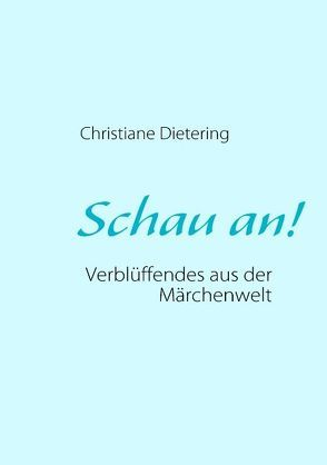 Schau an! von Dietering,  Christiane