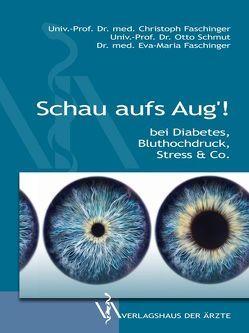 Schau aufs Aug'! von Faschinger,  Christoph, Faschinger,  Eva-Maria, Schmut,  Otto