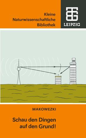 Schau den Dingen auf den Grund! von Makowezki,  Pjotr W.