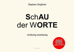 SchAU der wORTE von Siegfried,  Stephan