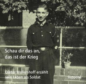 Schau dir das an, das ist der Krieg von Böhm,  Thomas, Sander,  Klaus, Wellershoff,  Dieter