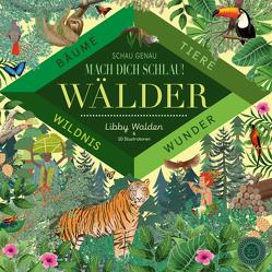 Schau genau – Mach dich schlau! Wälder von 10 Illustratoren, Rohrbacher,  Beatrix, Walden,  Libby