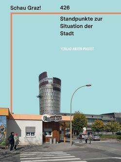Schau Graz! von Dienesch,  Sibylle, Hochreiter,  Otto, Schurig,  Franziska