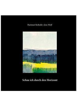 Schau ich durch den Horizont von Reibold,  Hartmut, Wolf,  Jens