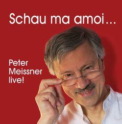 Schau ma amoi von Meissner,  Peter