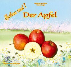 Schau mal! Der Apfel von Fischer-Nagel Andreas, Fischer-Nagel,  Heiderose, Zornik,  Marzena