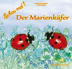 Schau mal! Der Marienkäfer von Fischer-Nagel Andreas, Fischer-Nagel,  Heiderose, Zornik,  Marzena