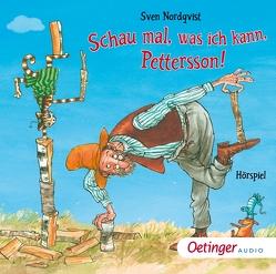 Schau mal, was ich kann, Pettersson! von Maire,  Fred, Maire,  Laura, Nordqvist & Eva M. Ålander,  Sven, Nordqvist,  Sven, Singer,  Theresia, Wawrczeck,  Jens