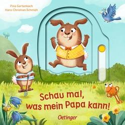 Schau mal, was mein Papa kann! von Gertenbach,  Pina, Schmidt,  Hans-Christian