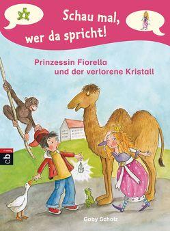 Schau mal, wer da spricht – Prinzessin Fiorella und der verlorene Kristall von Scholz,  Gaby, Wechdorn,  Susanne