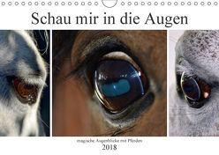 Schau mir in die Augen – magische Augenblicke mit Pferden (Wandkalender 2018 DIN A4 quer) von Fotokullt,  k.A., Kull,  Isabell