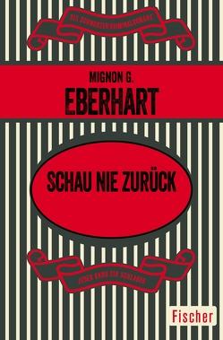 Schau nie zurück von Eberhart,  Mignon G.