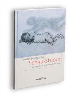 Schau-Stücke von Schörghofer,  Gustav