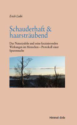 Schauderhaft & haarsträubend von Liebi,  Erich