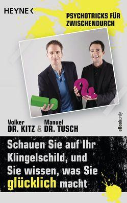 Schauen Sie auf Ihr Klingelschild, und Sie wissen, was Sie glücklich macht von Kitz,  Volker, Tusch,  Manuel