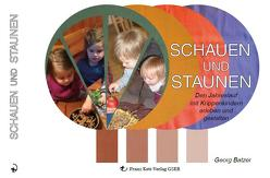 Schauen und Staunen (Krippenpädagogik) von Franze Kett Verlag