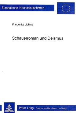 Schauerroman und Deismus von Lichius,  Friederike