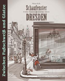Schaufenster Dresden von Alwis Verlag e.K.,  Edition Dresden-Entdecker, Kulb,  Heinz, Linne-Visconti,  Nora