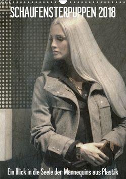 SCHAUFENSTERPUPPEN 2018 – Ein Blick in die Seele der Mannequins aus Plastik / CH-Version (Wandkalender 2018 DIN A3 hoch) von Stolzenburg,  Kerstin