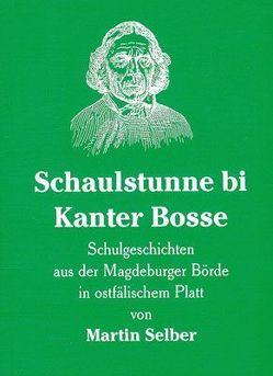 Schaulstunne bi Kanter Bosse von Selber,  Martin