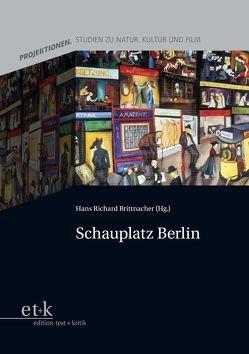 Schauplatz Berlin von Brittnacher,  Hans Richard, Koebner,  Thomas