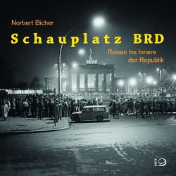 Schauplatz BRD von Bicher,  Norbert