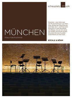 Schauplatz Musik: München von Kalchschmid,  Klaus