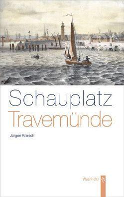 Schauplatz Travemünde von Knirsch,  Jürgen
