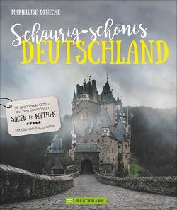 Schaurig-schönes Deutschland von Denecke,  Marieluise